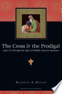 The Cross and the Prodigal Book PDF