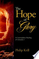 The Hope Of Glory A Contemplative Reading Of Colossians 1