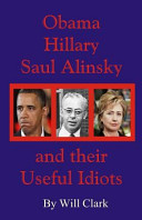 Obama  Hillary  Saul Alinsky and Their Useful Idiots