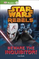 DK Readers L2: Star Wars Rebels: Beware the Inquisitor