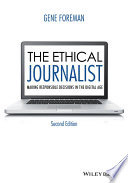 """The Ethical Journalist: Making Responsible Decisions in the Digital Age"" by Gene Foreman"