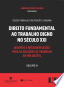 Direito Fundamental ao Trabalho Digno no Século XXI - Volume III