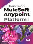 Hands on MuleSoft Anypoint platform Volume 1