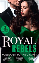 Royal Rebels  Forbidden To The Crown  Her Unforgettable Royal Lover  Duchess Diaries    At His Majesty s Convenience   The Princess and the Outlaw