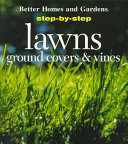 Step-by-step Lawns, Ground Covers & Vines