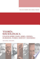 Teoría sociológica Ensayos sobre Marx, Sorel, Simmel, Durkheim, Weber, Merton y Bourdieu