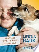 Life   s a Bark
