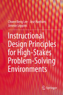 Instructional Design Principles for High Stakes Problem Solving Environments