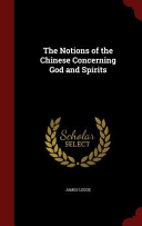 The Notions of the Chinese Concerning God and Spirits
