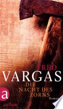 Die Nacht des Zorns  : Roman