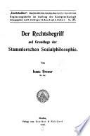 Der Rechtsbegriff auf Grundlage der Stammlerschen Sozialphilosophie