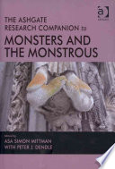 """""""The Ashgate Research Companion to Monsters and the Monstrous"""" by Asa Simon Mittman, Peter Dendle"""