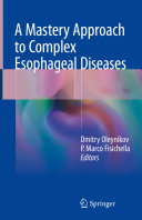 A Mastery Approach to Complex Esophageal Diseases