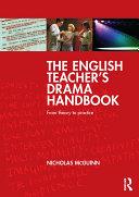 The English Teacher s Drama Handbook