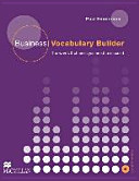 Business vocabulary builder : intermediate to upper-intermediate ; the words & phrases you need to succeed