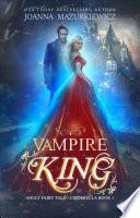 Vampire King  Adult Fairy Tale  Cinderella  1  Book PDF