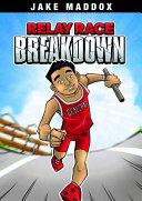 Jake Maddox: Relay Race Breakdown