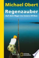 Regenzauber  : Auf dem Niger ins Innere Afrikas