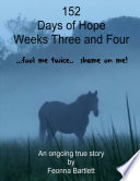 152 Days of Hope  Weeks Three and Four   Fool Me Twice  Shame On Me