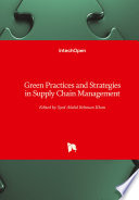 Green Practices and Strategies in Supply Chain Management