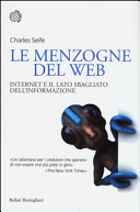 Le menzogne del web. Internet e il lato sbagliato dell'informazione