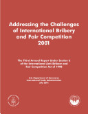 Addressing the challenges of international bribery and fair competition 2001 the third annual report under Section 6 of the International Anti Bribery and Fair Competition Act of 1998