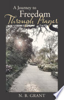 A Journey to Freedom Through Prayer