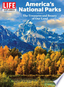 LIFE Explores America s National Parks Book