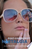 Post communist Nostalgia Book