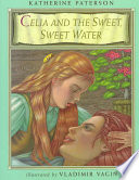 Celia and the Sweet  Sweet Water Book PDF