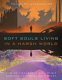 Soft Souls Living in a Harsh World
