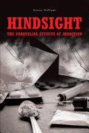 Hindsight: The Unraveling Effects of Addiction [Pdf/ePub] eBook