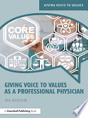 Giving Voice to Values as a Professional Physician