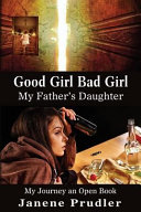 Good Girl Bad Girl My Father S Daughter Book PDF