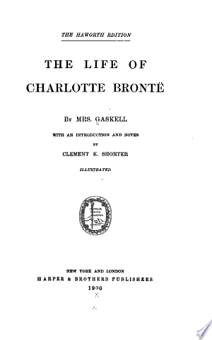 Download The life of Charlotte Brontë, by Mrs. Gaskell; with an introduction and notes by C.K. Shorter Free Books - Reading Best Books For Free 2018