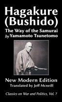 The Hagakure (Bushido) The Way of the Samurai by Yamamoto Tsunetomo