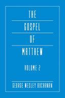 The Gospel of Matthew  Volume 2