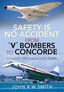 Safety is No Accident   From  V  Bombers to Concorde