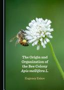 The Origin and Organization of the Bee Colony Apis mellifera L. Pdf