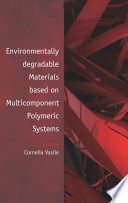 Environmentally Degradable Materials based on Multicomponent Polymeric Systems