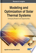 Modeling and Optimization of Solar Thermal Systems  Emerging Research and Opportunities Book