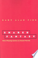 """Shared Fantasy: Role Playing Games as Social Worlds"" by Gary Alan Fine"