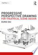 Progressive Perspective Drawing for Theatrical Scene Design