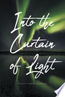 Into the Curtain of Light