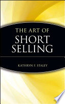 """""""The Art of Short Selling"""" by Kathryn F. Staley"""