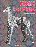 Mandala Coloring Magic Animals   Large Print