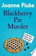 Blackberry Pie Murder Hannah Swensen Mysteries Book 17  Book PDF