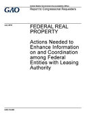 Federal Real Property  Actions Needed to Enhance Information on and Coordination Among Federal Entities With Leasing Authority