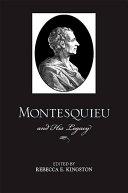 Montesquieu and His Legacy