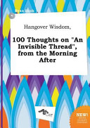 Hangover Wisdom  100 Thoughts on an Invisible Thread   from the Morning After Book PDF